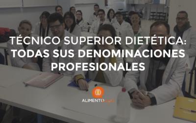 Técnico Superior Dietética: ¿Cuáles son sus denominaciones profesionales?