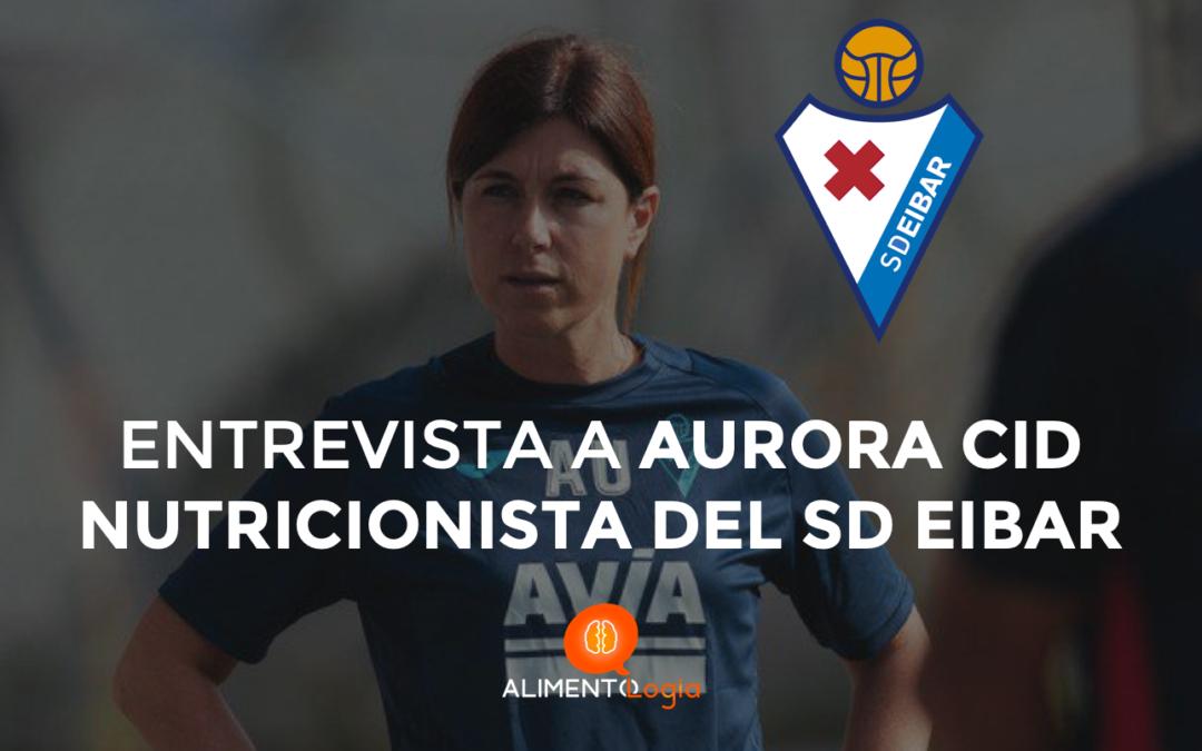 """Entrevista a Aurora Cid, nutricionista SD Eibar: """"Nuestro colectivo cada vez es más respetado en el fútbol"""""""