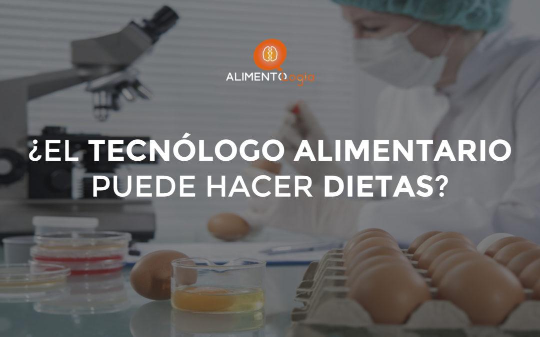¿El Tecnólogo de Alimentos tiene la legalidad para hacer Dietas?