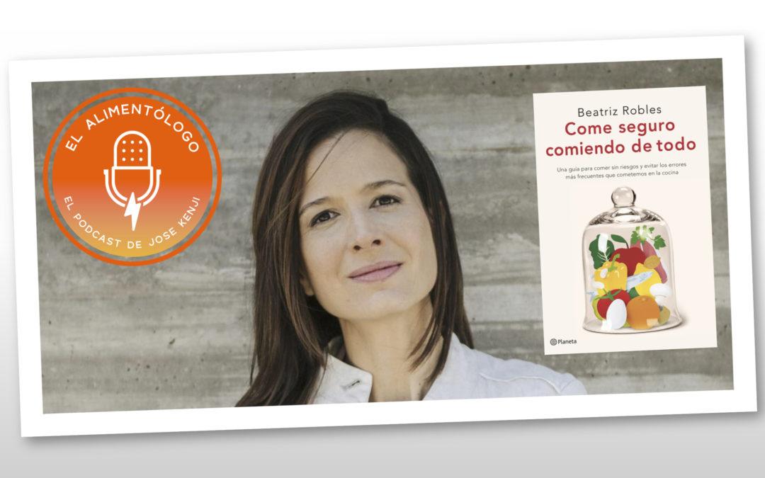 Seguridad alimentaria en 'Come seguro comiendo de todo', lo nuevo de Beatriz Robles