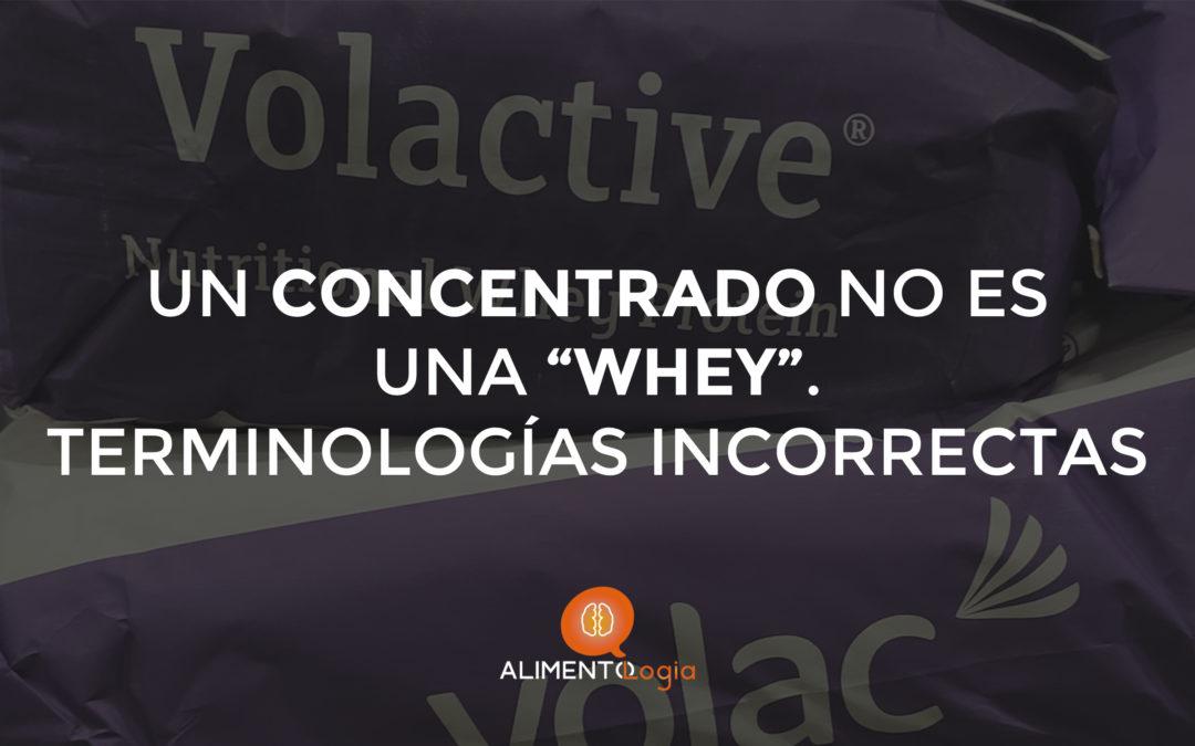 """▷Un Concentrado de Suero no es una """"Whey"""", y otras terminologías incorrectas en proteína de suero"""
