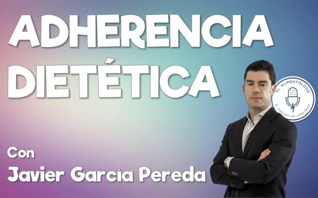 Adherencia Dietética: ¿Existe realmente? ▷Charlando con Javier García Pereda