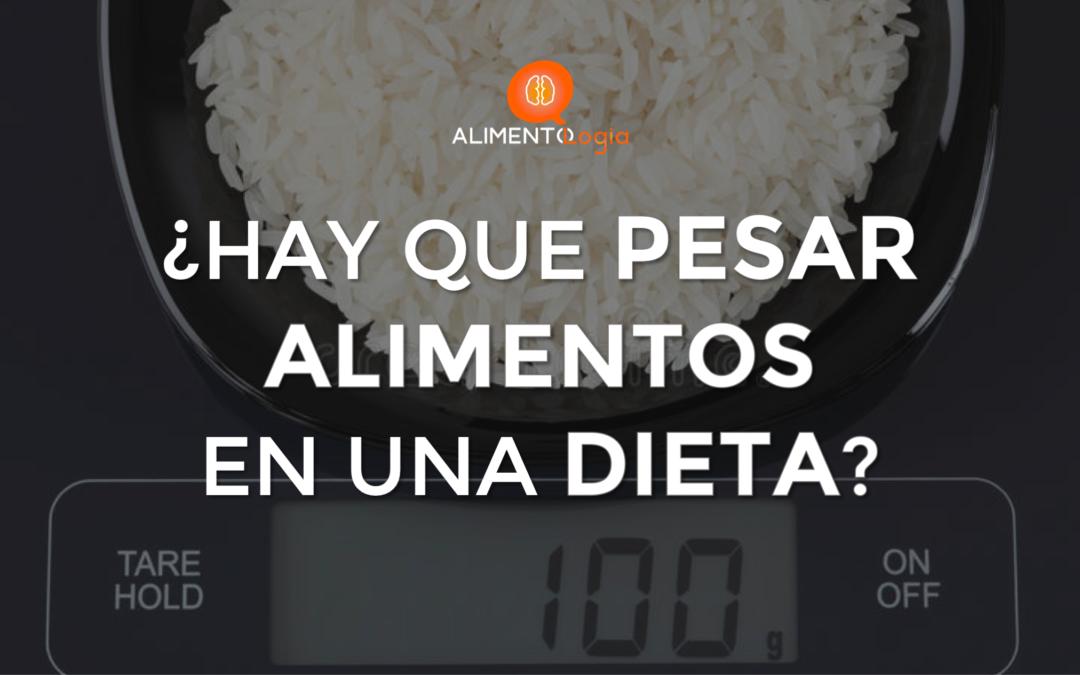 ¿Hay que Pesar los Alimentos en una Dieta?【la Gran Pregunta】