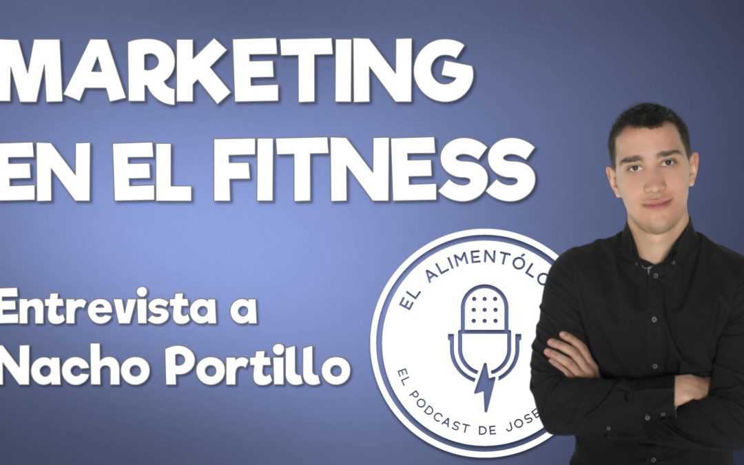 "Nacho Portillo, especialista en Marketing en Fitness: ""Las marcas están pagando hasta 5 cifras a los influencers fitness"""