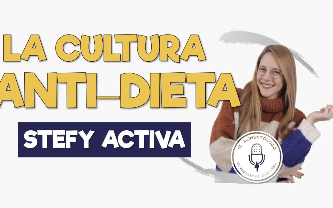 Entrevista a Stefy Fernández sobre la 'Cultura Anti-Dieta' ▷ Real Food, Dietocentrismo y Pesocentrismo con @StefyActiva