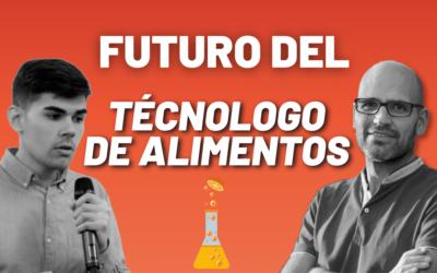 ¿Tiene futuro la profesión de Tecnólogo de Alimentos? | Opinión con Miguel Ángel Lurueña