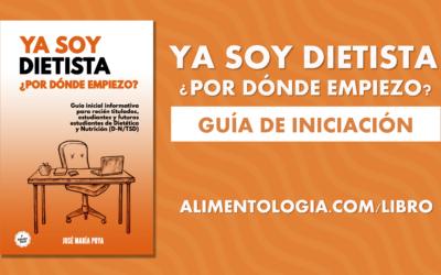 """""""Ya soy Dietista, ¿Por Dónde Empiezo?"""" – Libro de iniciación TSD y D-N"""