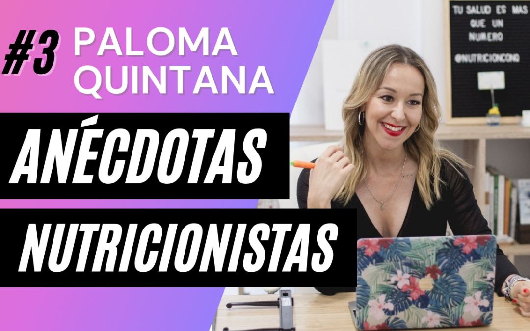 Anécdotas de Nutricionistas en Consulta #3, con Paloma Quintana (Nutrición con Q) | Presentación libro en Podcast El Alimentólogo