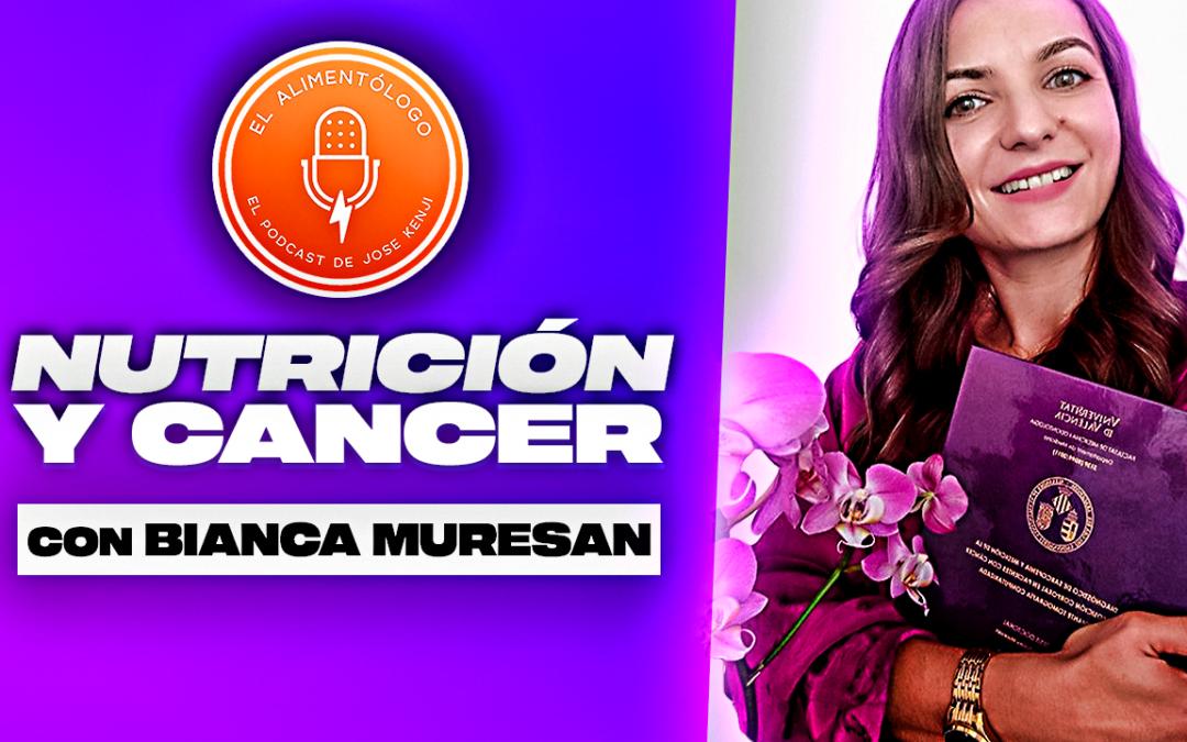 Nutrición Oncológica (Pacientes con Cáncer) | Entrevista a la Dra. Bianca Muresan, dietista-nutricionista