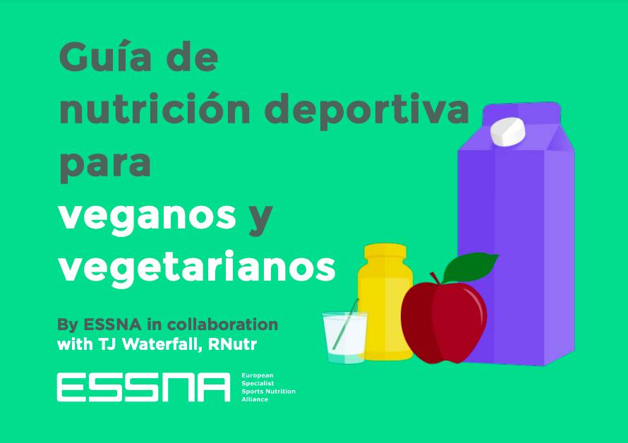Guía de Nutrición Deportiva para Veganos y Vegetarianos (ESSNA – Alianza Europea de Especialistas en Nutrición Deportiva)