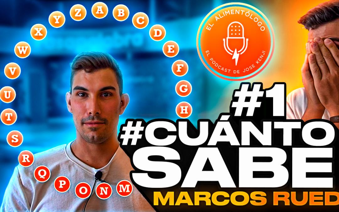 #CuántoSabe Marcos Rueda del Sector Nutricional | Podcast El Alimentólogo Ep. 77