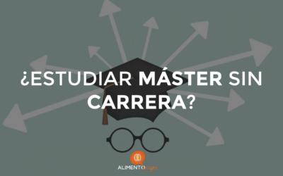 ¿Puedo estudiar un Máster sin tener Carrera Universitaria?
