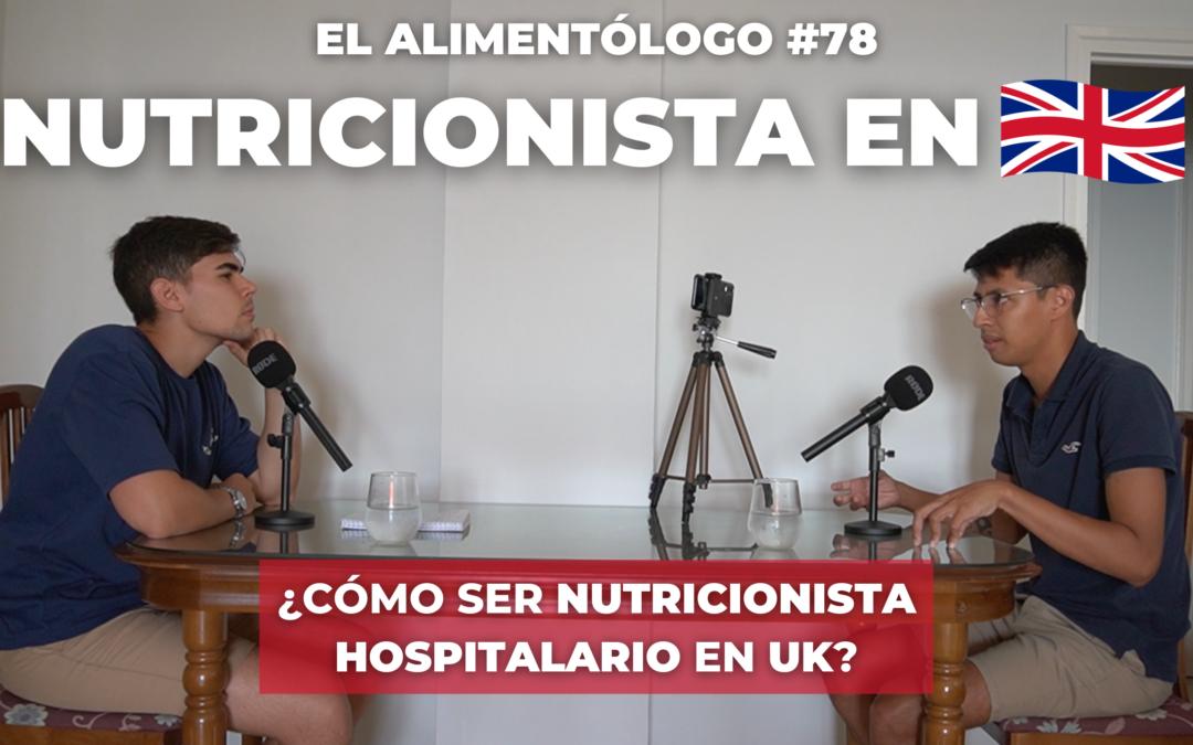 Trabajar de Nutricionista Hospitalario en UK (Reino Unido): Trámites y Salario | Podcast El Alimentólogo Ep. 78