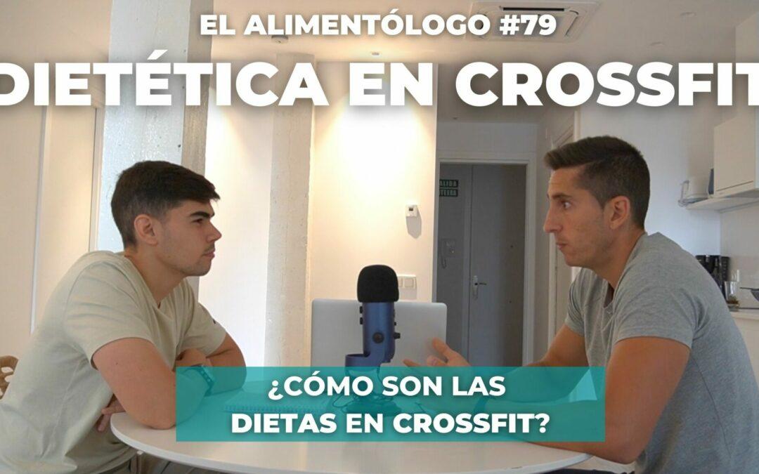 ¿Cómo es la Dietética en CrossFit?: Pautas, Errores, Nutrición | Podcast El Alimentólogo Ep. 79
