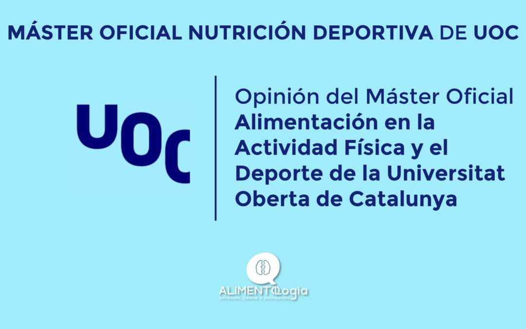 Opinión Máster Alimentación Actividad Física y Deporte (UOC) | Máster Oficial Nutrición Deportiva Universitat Oberta Catalunya