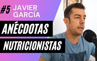 Anécdotas de Nutricionistas en Consulta #5, con Javier García Pereda   Podcast El Alimentólogo Ep. 83