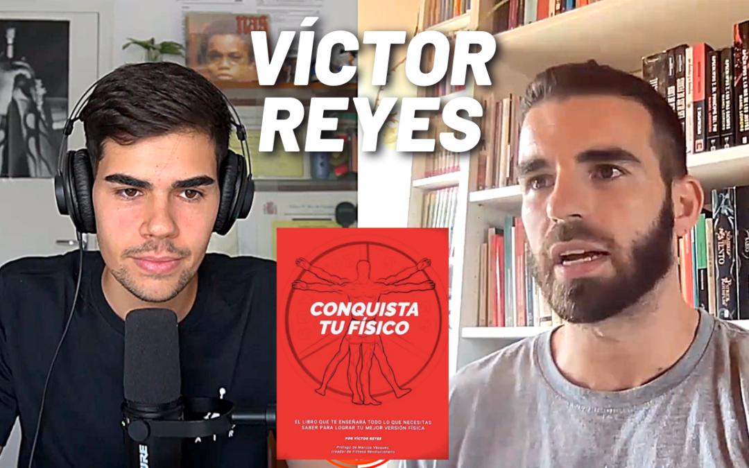 Entrevista a Víctor Reyes sobre 'Conquista tu Físico', su nuevo libro | Podcast El Alimentólogo Ep. 82